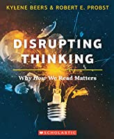 Disrupting Thinking: Why How We Read Matters (Scholastic Professional)
