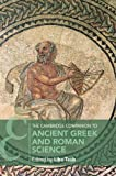 The Cambridge Companion to Ancient Greek and Roman Science (Cambridge Companions to Philosophy)