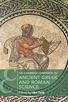 The Cambridge Companion to Ancient Greek and Roman Science (Cambridge Companions to Philosophy)