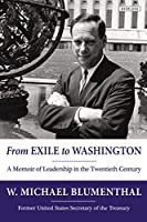 From Exile to Washington: A Memoir of Leadership in the Twentieth Century