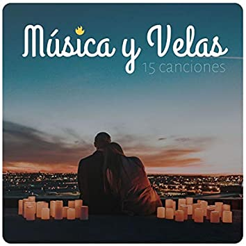 Música y Velas, 15 Canciones: Música para Momentos Románticos con tu Pareja