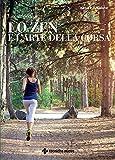 Lo zen e l'arte della corsa (Italian Edition)