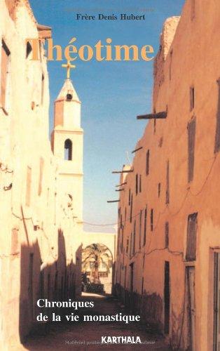 Théotime : Chroniques de la vie monastique