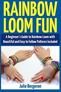 Rainbow Loom Magic: 10 Awesome, New And Fun Loom Designs For Any Level Of Skill