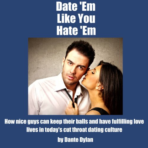 Date 'Em Like You Hate 'Em audiobook cover art