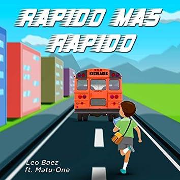 Rápido más rápido (feat. MATU-ONE)