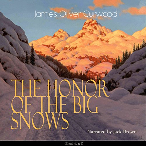 The Honor of the Big Snows audiobook cover art