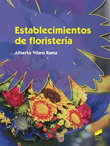 Establecimientos de floristería: 17 (Agraria)