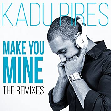 Make You Mine (Remixes)