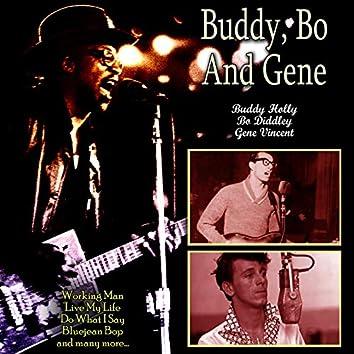 Buddy, Bo And Gene