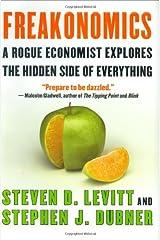 Freakonomics: A Rogue Economist Explores the Hidden Side of Everything - by Steven D. Levitt & Stephen J. Dubner Hardcover