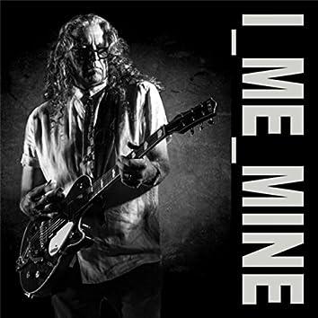 I_Me_Mine