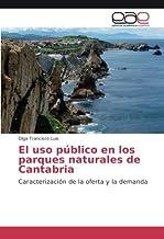 El uso público en los parques naturales de Cantabria: Amazon.es: Francisco Luis, Olga: Libros
