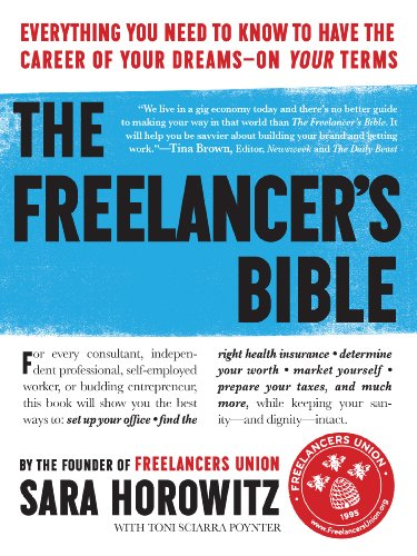The Freelancer's Bible: Everything You Need to Know to Have the Career of Your Dreams_On Your Terms