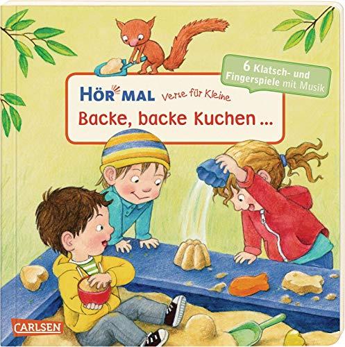 Hör mal (Soundbuch): Verse für Kleine: Backe, backe Kuchen ...: Zum Hören und Mitmachen ab 18 Monaten. Beliebte Klatschlieder und Fingerspiele mit Musik und Spielanleitungen