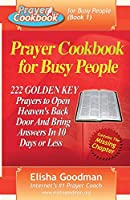 Prayer Cookbook for Busy People (Book 1): 222 Golden Key Prayers