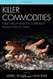 Killer Commodities: Public Health and the Corporate Producti