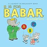 B Is for Babar: An Alphabet Book