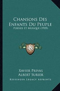 Chansons Des Enfants Du Peuple: Poesies Et Musique (1905)