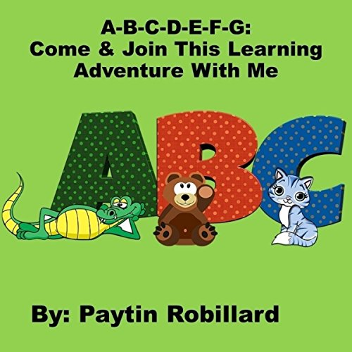 A-B-C-D-E-F-G: Come and Join This Learning Adventure with Me audiobook cover art