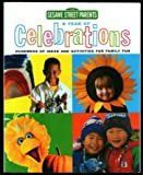 A Year of Celebrations: Hundreds of Ideas & Activities for Family Fun