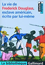 La vie de Frederick Douglass, esclave américain, écrite par lui-même de Frederick Douglass
