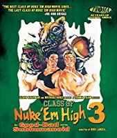 Class of Nuke 'em High III: Good Bad & Subhumanoid [Blu-ray] [Import]
