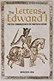 The Letters of Edward I: Political Communication in the Thirteenth Century