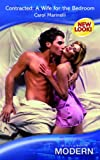 Contracted: A Wife for the Bedroom (Modern Romance)