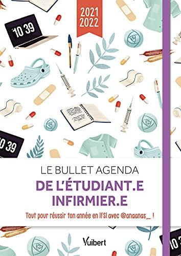 Le Bullet agenda de l'étudiant.e infirmier.e 2021- 2022: Tous les conseils d'@anaanas_ pour réussir ton année en IFSI ! (2021)