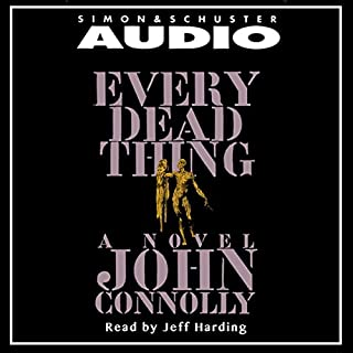 Every Dead Thing                   De :                                                                                                                                 John Connolly                               Lu par :                                                                                                                                 Jeff Harding                      Durée : 15 h et 45 min     2 notations     Global 4,5