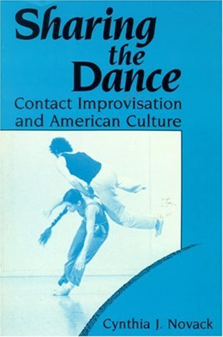 おもしろい操るはがきSharing the Dance: Contact Improvisation and American Culture (New Directions in Anthropological Writing) (English Edition)