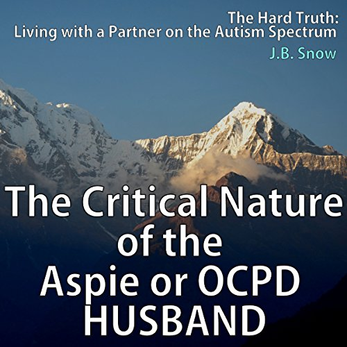 The Critical Nature of the Aspie or OCPD Husband cover art