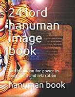 24 lord hanuman image book: lord hanuman for power in body mind and relaxation