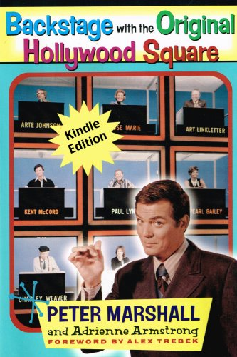 Backstage with the Original Hollywood Square: Relive 16 years of laughter with Peter Marshall, the master of The Hollywood Squares (English Edition)