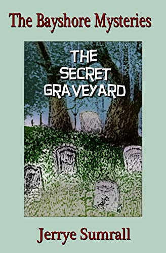 Book: The Bayshore Mysteries - The Secret Graveyard by Jerrye Sumrall