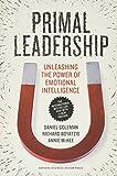 Primal Leadership: Unleashing the Power of Emotinal Intelligence