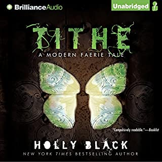 Tithe     A Modern Faerie Tale              Written by:                                                                                                                                 Holly Black                               Narrated by:                                                                                                                                 Kate Rudd                      Length: 7 hrs and 28 mins     18 ratings     Overall 4.2