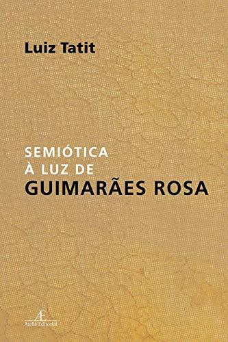 Semiótica à Luz de Guimarães Rosa
