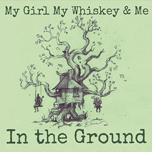 My Girl My Whiskey & Me