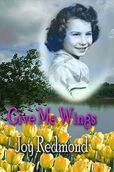 Give Me Wings by [Joy Redmond]