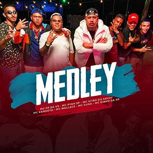 Mc PP da VS, MC Ryan SP, Mc Vitão Do Savoy, MC Kanhoto, MC Wallace, Mc Guga & Mc Dinho da SR