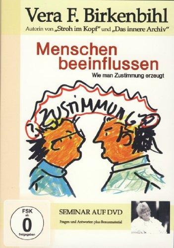 Vera F. Birkenbihl - Menschen beeinflussen - Wie man Zustimmung erzeugt!