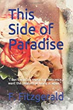 """This Side of Paradise: """"I don't want to repeat my innocence. I want the pleasure of losing it again."""""""
