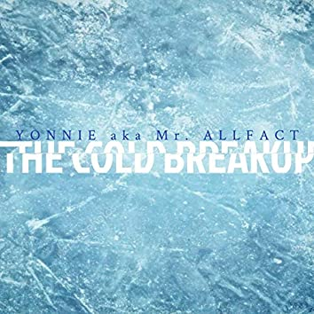 The Cold BreakUp