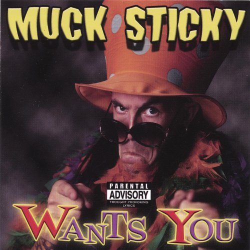 Muck Sticky Wants You [Explicit]