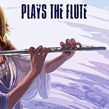 Plays the Flute