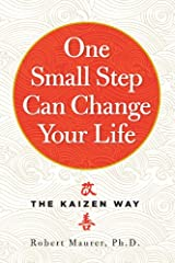 One Small Step Can Change Your Life The Kaizen Way
