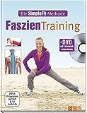 Faszien-Training + DVD mit 5 Komplettprogrammen: Die SimpleFit-Methode - Susann Hempel