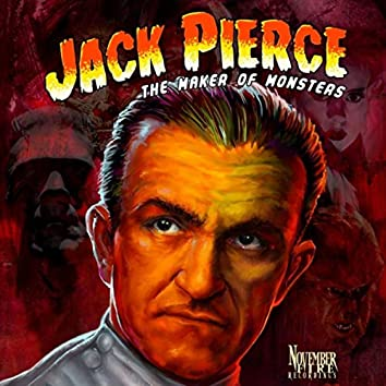 Jack Pierce: Maker of Monsters